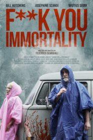 Fuck You Immortality