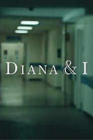 Diana and I