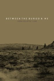 Between The Buried And Me: Coma Ecliptic: Live