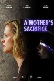 A Mother's Sacrifice